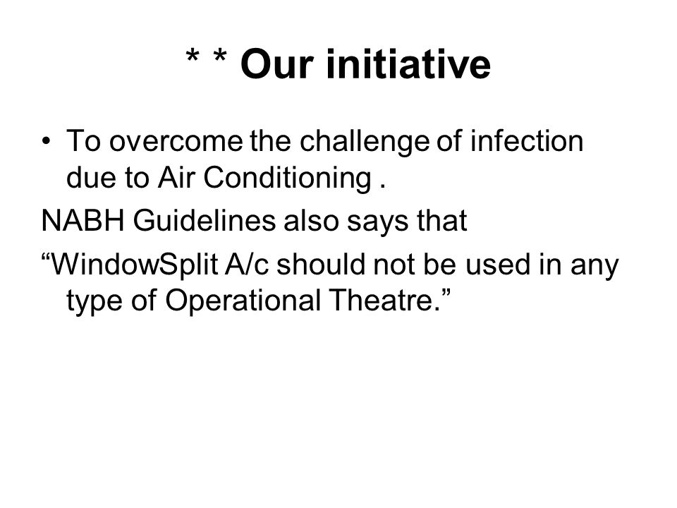 * * Our initiative To overcome the challenge of infection due to Air Conditioning.