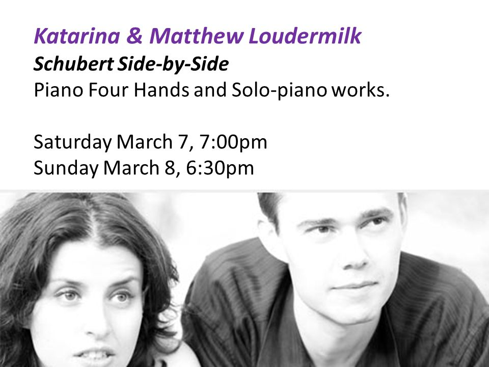 Katarina & Matthew Loudermilk Schubert Side-by-Side Piano Four Hands and Solo-piano works.