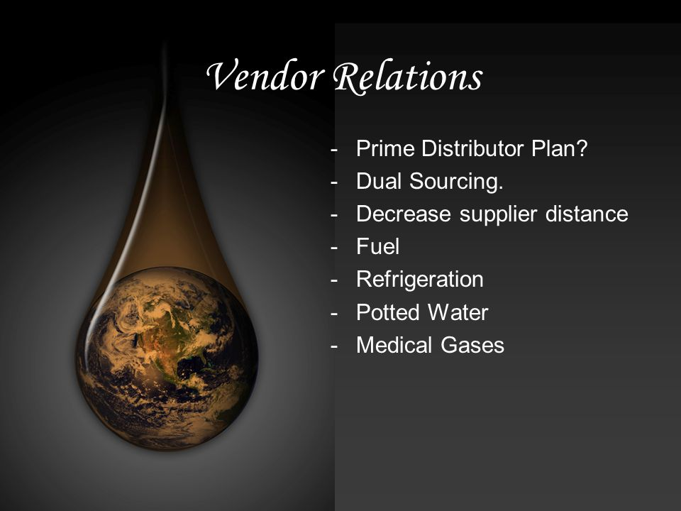 Vendor Relations -Prime Distributor Plan. -Dual Sourcing.