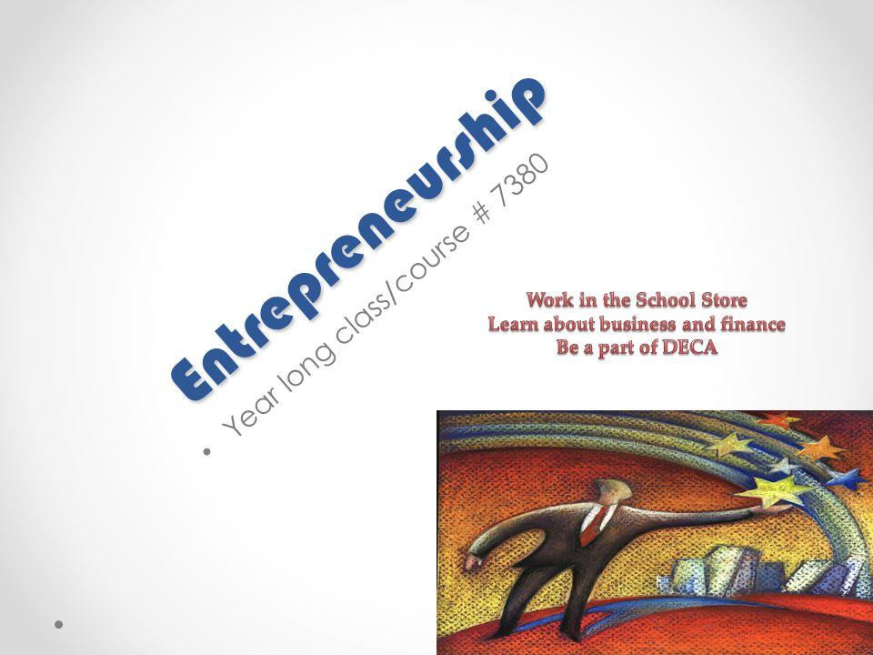 Entrepreneurship Year long class/course # 7380