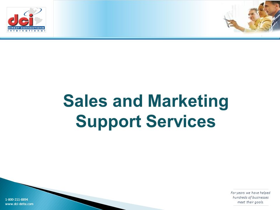 1-800-211-8894 www.dci-delta.com Sales and Marketing Support Services For years we have helped hundreds of businesses meet their goals.