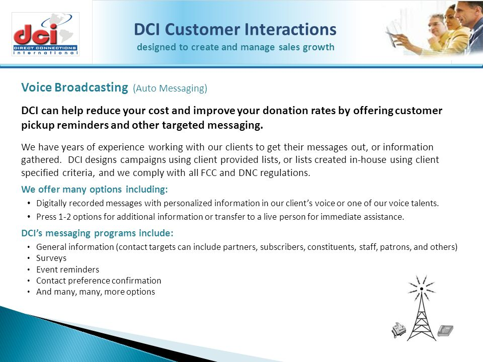 DCI can help reduce your cost and improve your donation rates by offering customer pickup reminders and other targeted messaging. We have years of exp