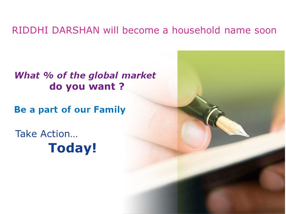 RIDDHI DARSHAN will become a household name soon Take Action… Today.