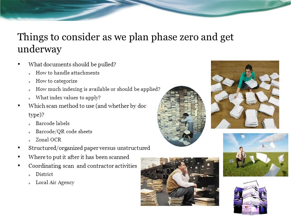 Things to consider as we plan phase zero and get underway What documents should be pulled.