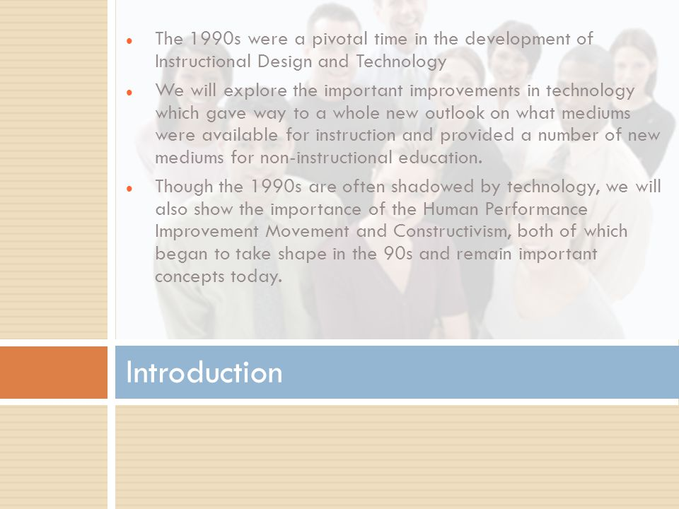 Human Performance Improvement Movement In the 1990 s started to have a major impact Examples of human performance improvement tools today  Webinars  Online Tutorials