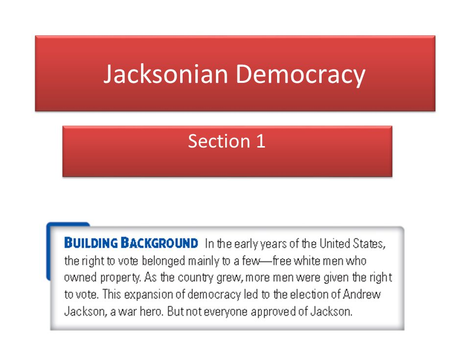 Jacksonian Democracy Section 1