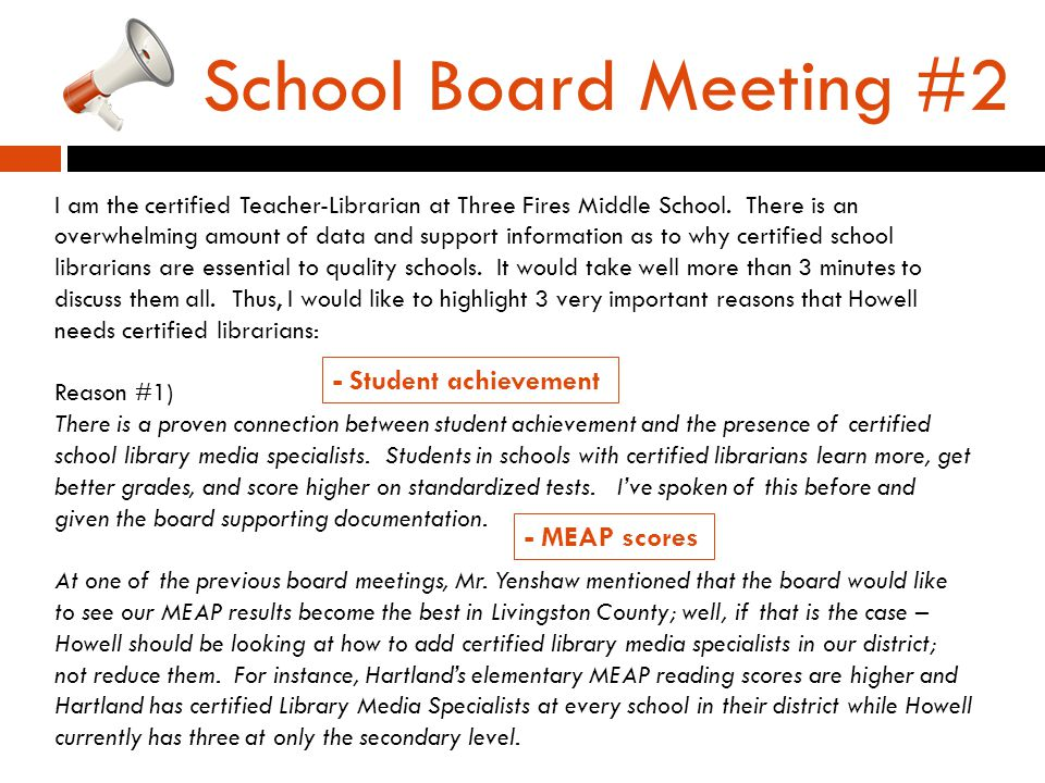 School Board Meeting #2 I am the certified Teacher-Librarian at Three Fires Middle School.