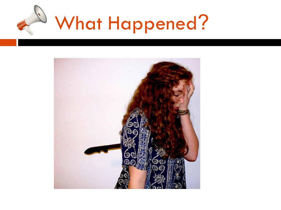 What Happened ?