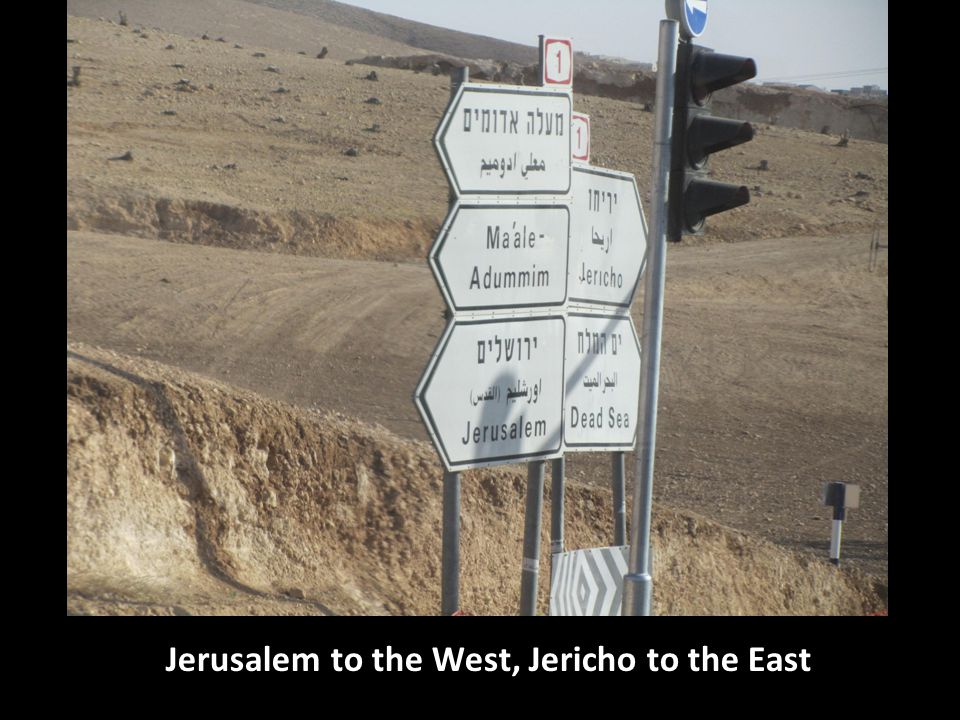 Jerusalem to the West, Jericho to the East