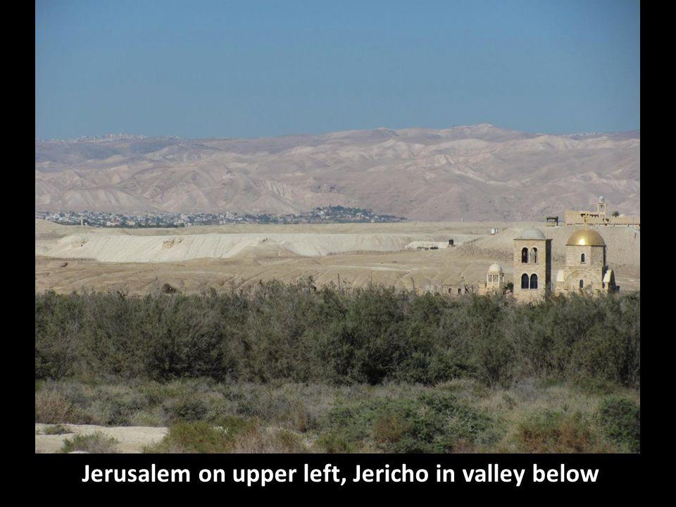 Jerusalem on upper left, Jericho in valley below