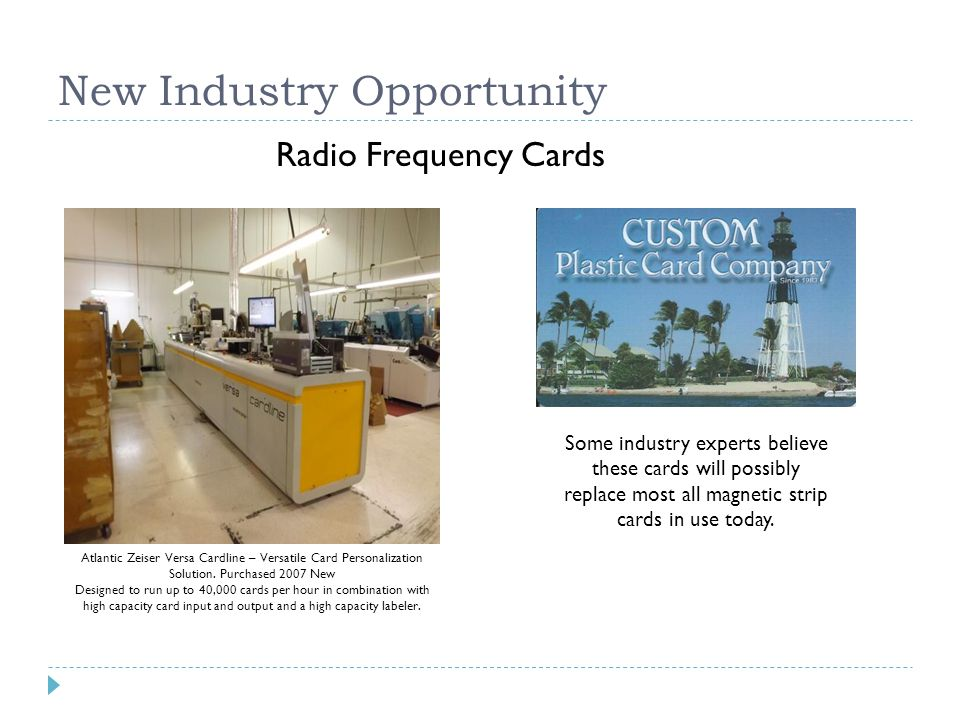 New Industry Opportunity Radio Frequency Cards Atlantic Zeiser Versa Cardline – Versatile Card Personalization Solution.