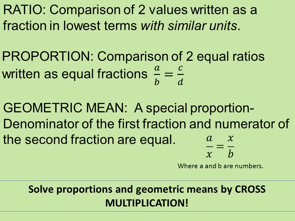 RATIO: Comparison of 2 values written as a fraction in lowest terms with similar units.