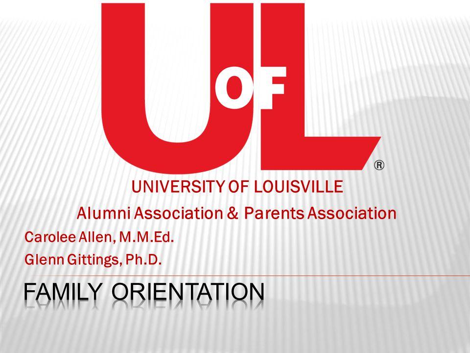 UNIVERSITY OF LOUISVILLE Alumni Association & Parents Association Carolee Allen, M.M.Ed.