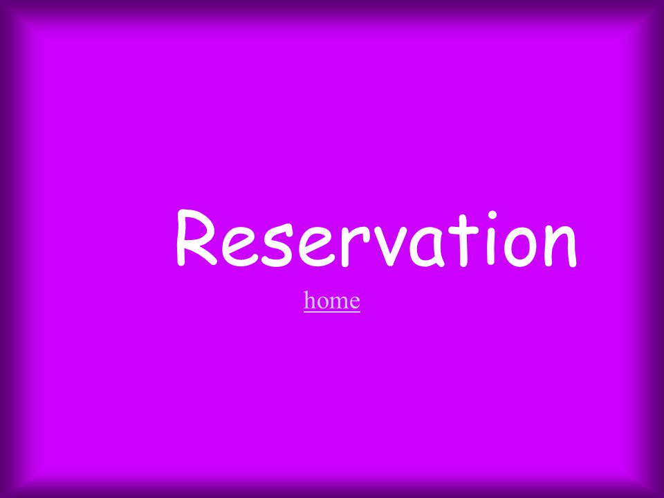 Reservation home home