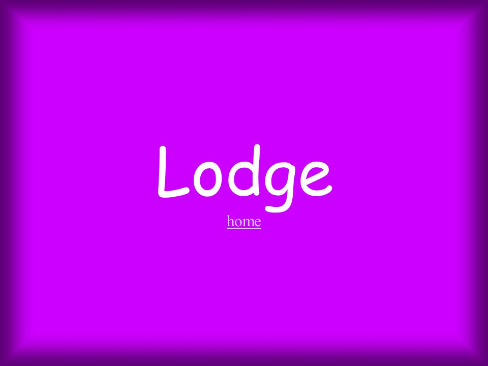 Lodge home home
