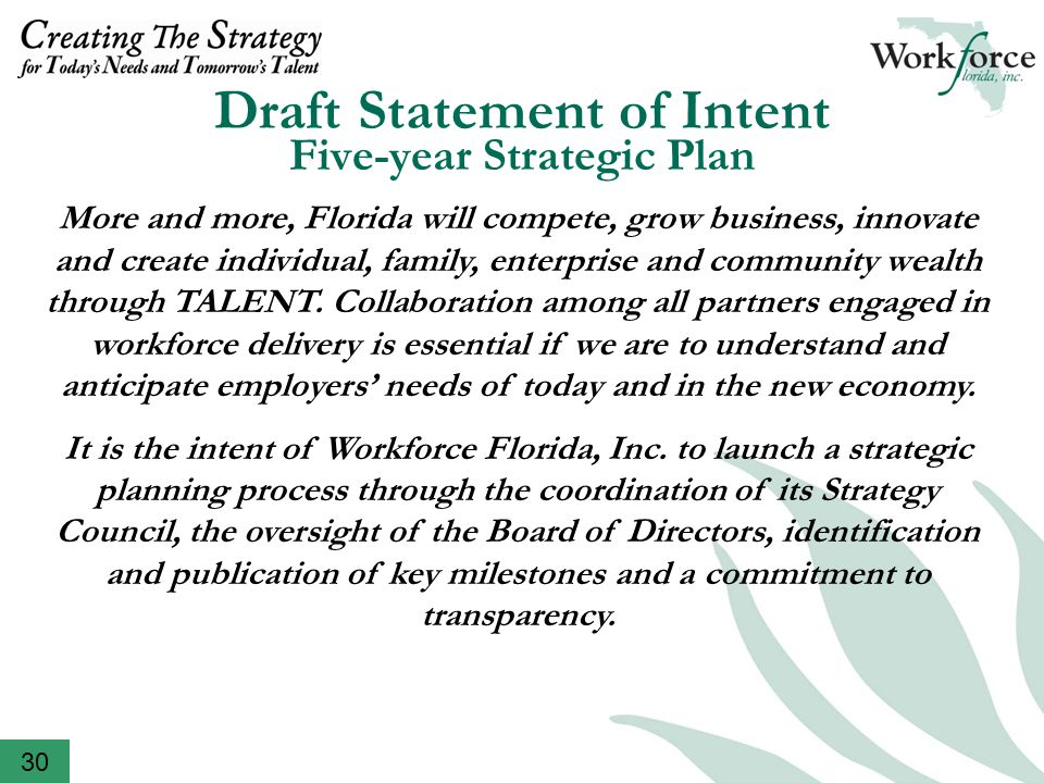 Draft Statement of Intent Five-year Strategic Plan More and more, Florida will compete, grow business, innovate and create individual, family, enterprise and community wealth through TALENT.