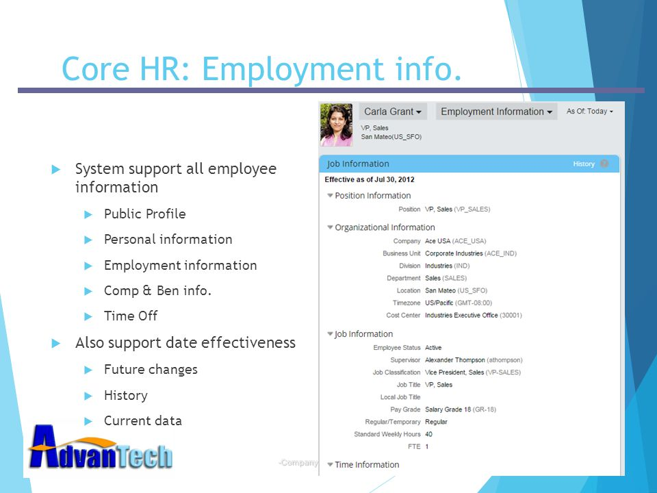 -Company Confidential- Core HR: Employment info.  System support all employee information  Public Profile  Personal information  Employment inform