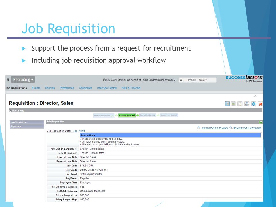 -Company Confidential- Job Requisition  Support the process from a request for recruitment  Including job requisition approval workflow