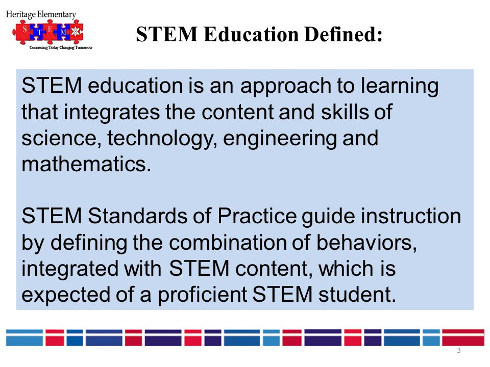 STEM education is an approach to learning that integrates the content and skills of science, technology, engineering and mathematics. STEM Standards o