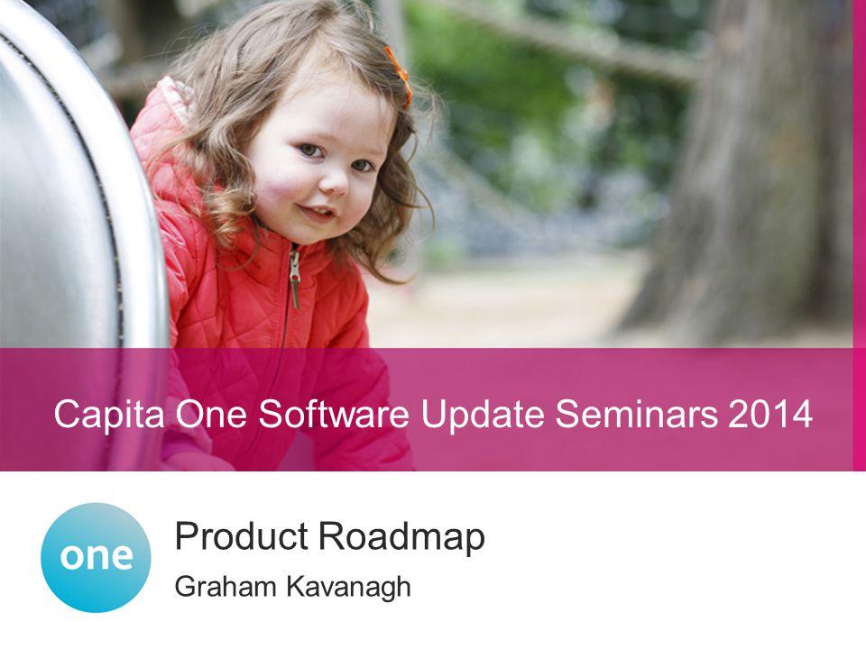 Graham Kavanagh Product Roadmap Capita One Software Update Seminars 2014