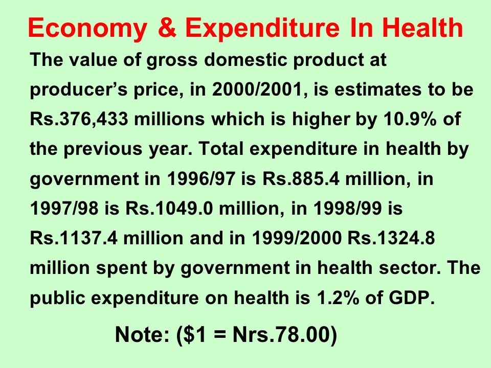 Economy & Expenditure In Health The value of gross domestic product at producer's price, in 2000/2001, is estimates to be Rs.376,433 millions which is