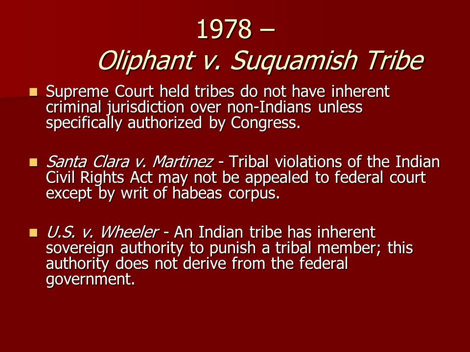 Supreme Court held tribes do not have inherent criminal jurisdiction over non-Indians unless specifically authorized by Congress.