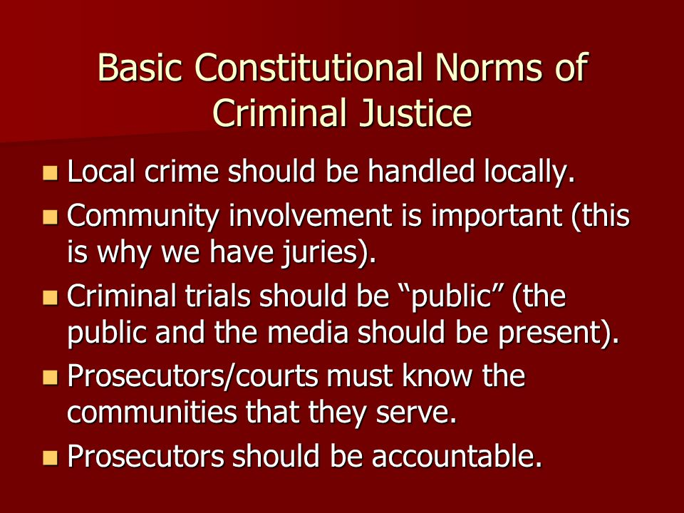 Basic Constitutional Norms of Criminal Justice Local crime should be handled locally.