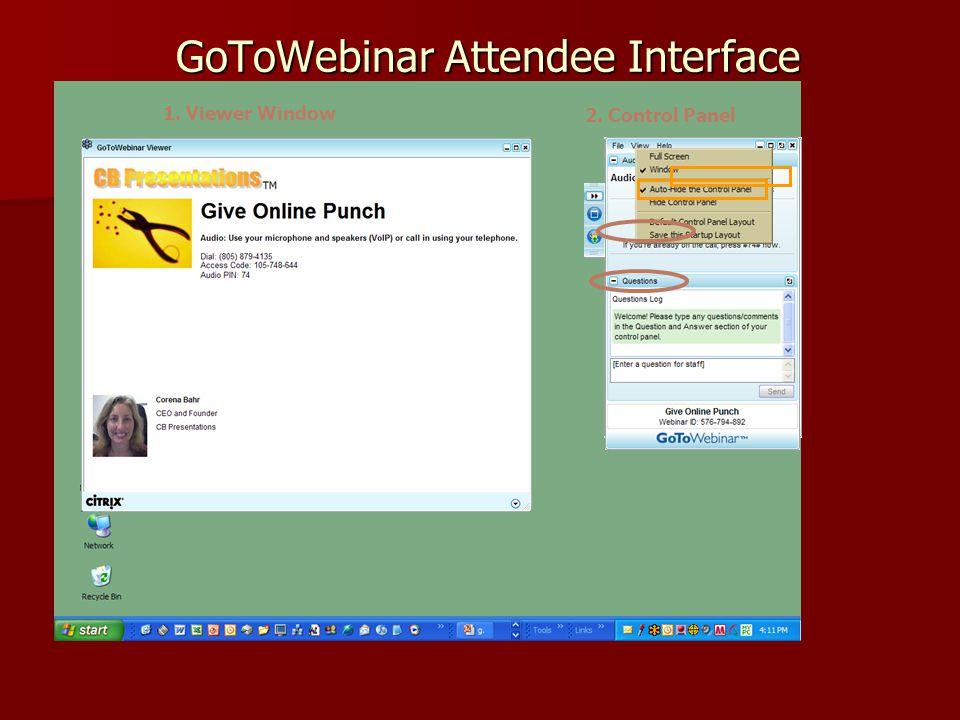 GoToWebinar Attendee Interface 1. Viewer Window 2. Control Panel