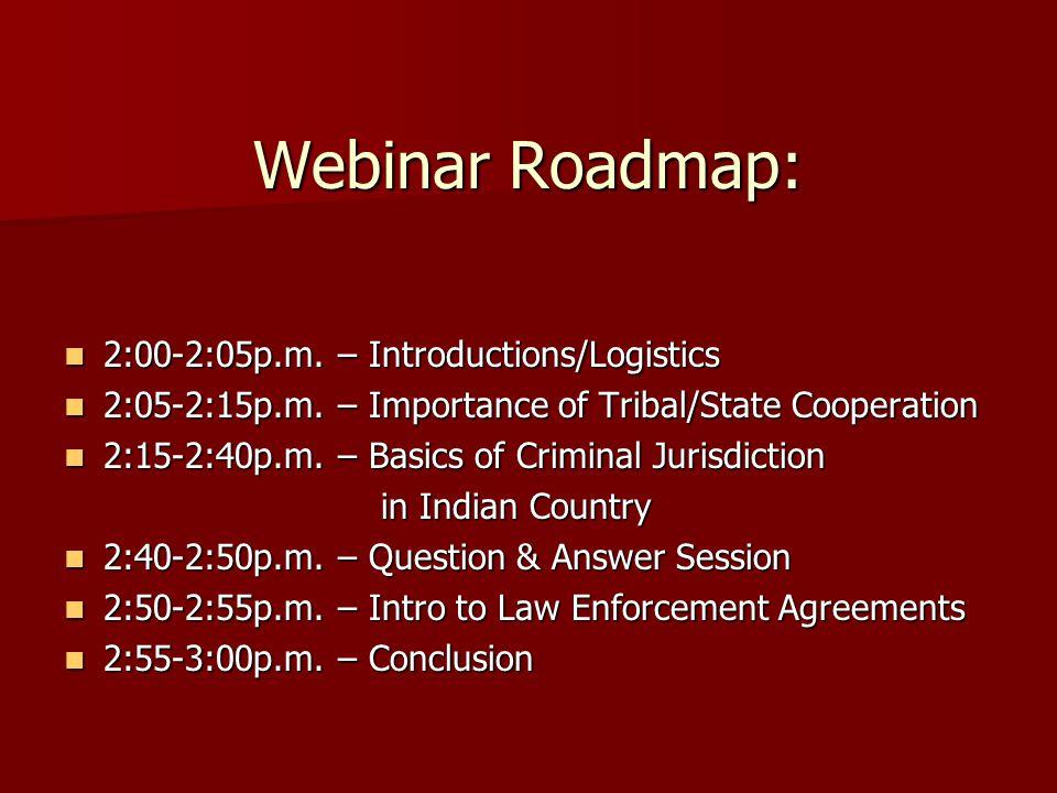 Webinar Roadmap: 2:00-2:05p.m. – Introductions/Logistics 2:00-2:05p.m.