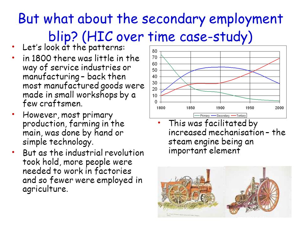 16 But what about the secondary employment blip? (HIC over time case-study) Let's look at the patterns: in 1800 there was little in the way of service