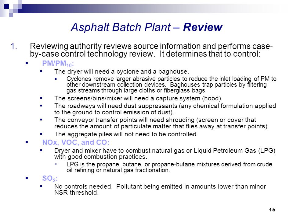 15 Asphalt Batch Plant – Review 1.Reviewing authority reviews source information and performs case- by-case control technology review.