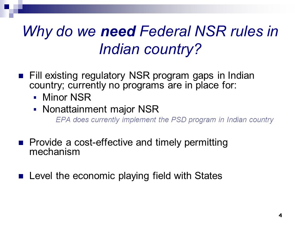 4 Why do we need Federal NSR rules in Indian country.