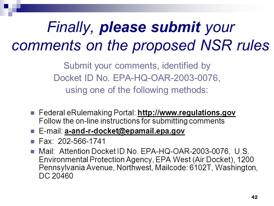 42 Finally, please submit your comments on the proposed NSR rules Submit your comments, identified by Docket ID No.