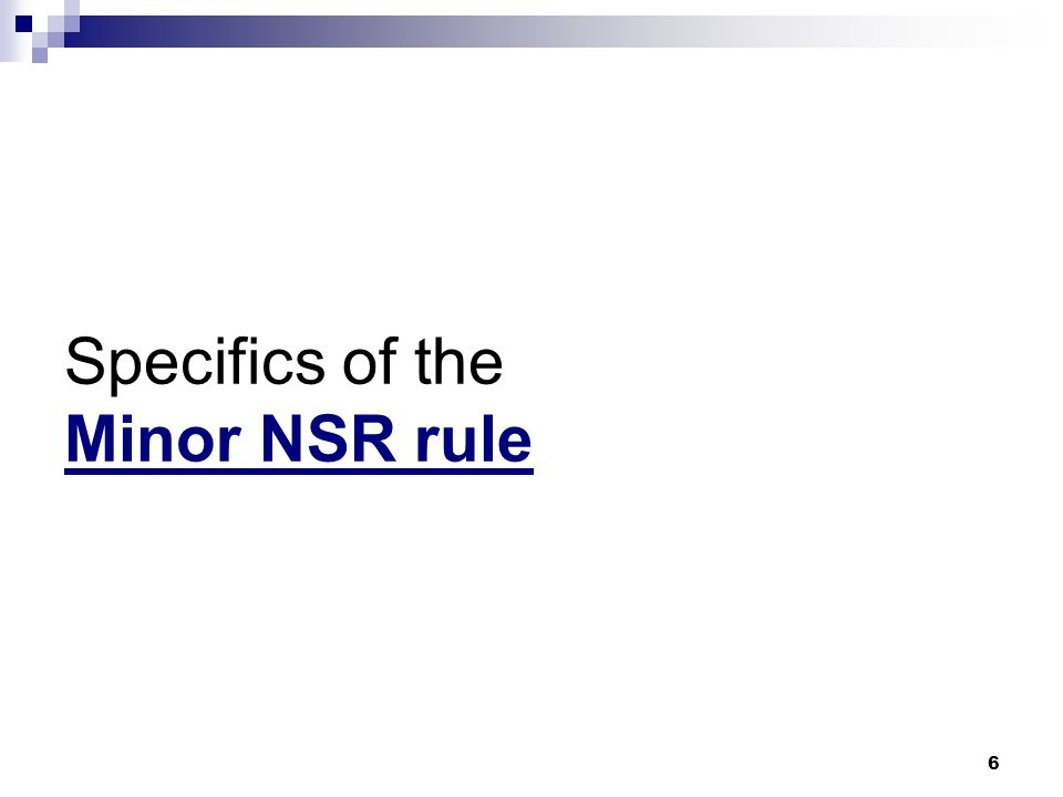 6 Specifics of the Minor NSR rule