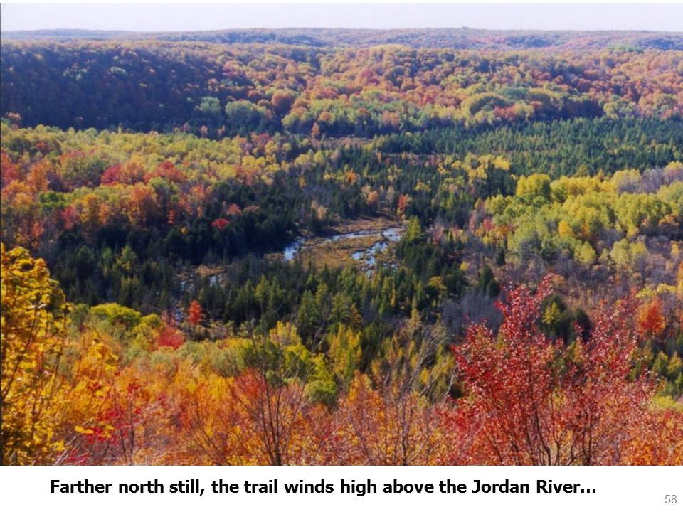 58 Farther north still, the trail winds high above the Jordan River…
