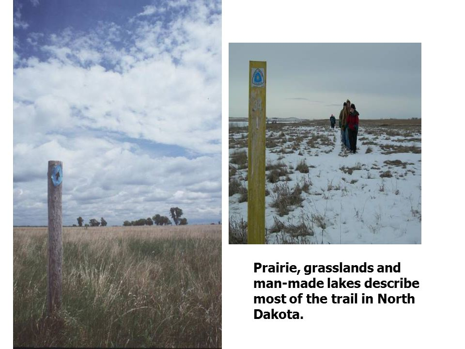 Prairie, grasslands and man-made lakes describe most of the trail in North Dakota.