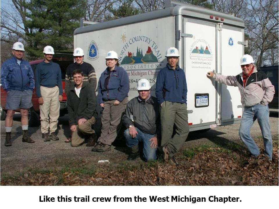 A trail crew from the Western Michigan, one of 25 chapters and nine affiliate hiking organizations creating and maintaining the North Country Trail.