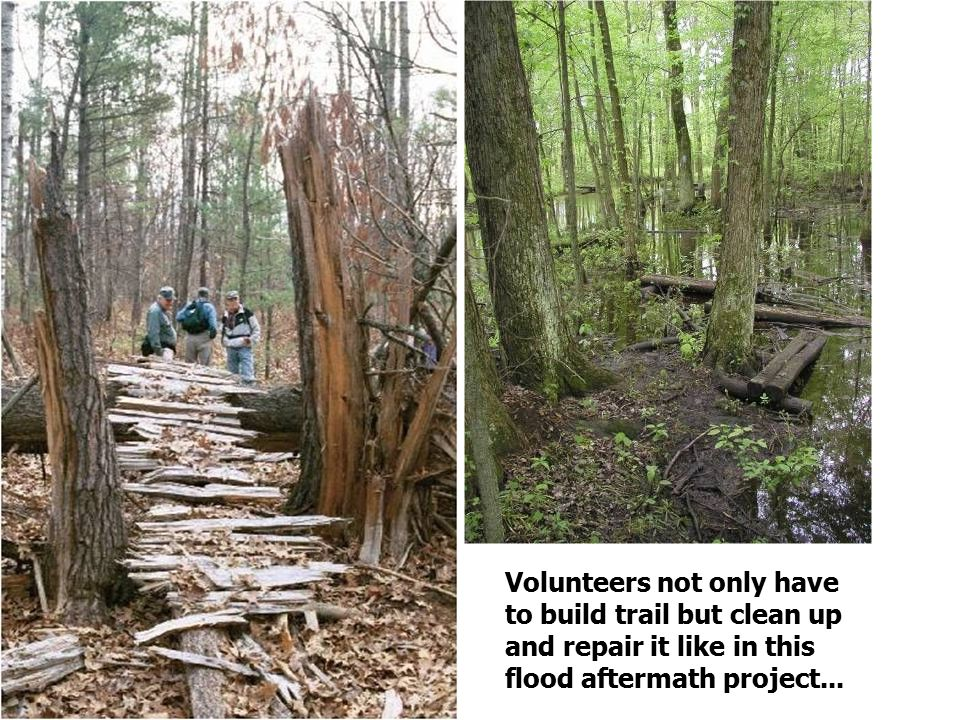 Volunteers not only have to build trail but clean up and repair it like in this flood aftermath project...