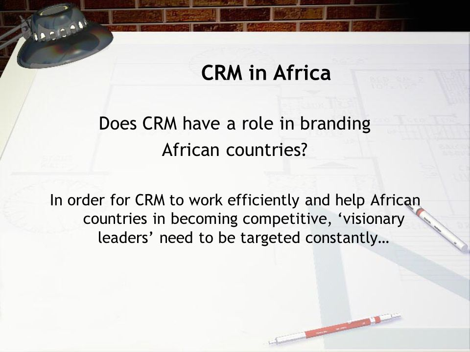 CRM in Africa Does CRM have a role in branding African countries.