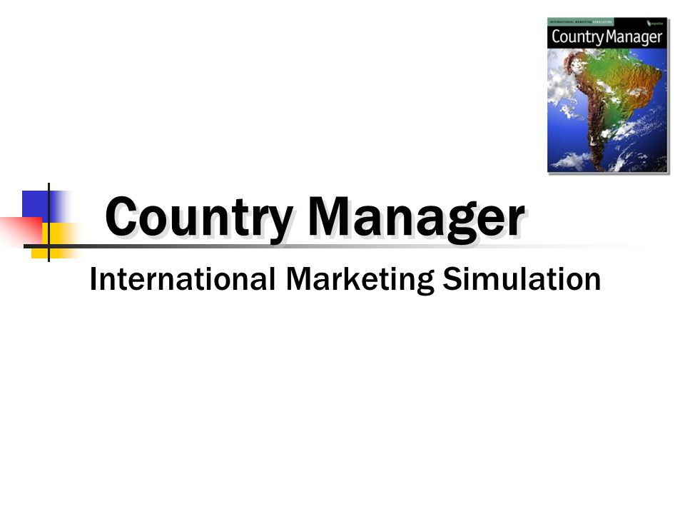 Country Manager2 Why a Simulation.