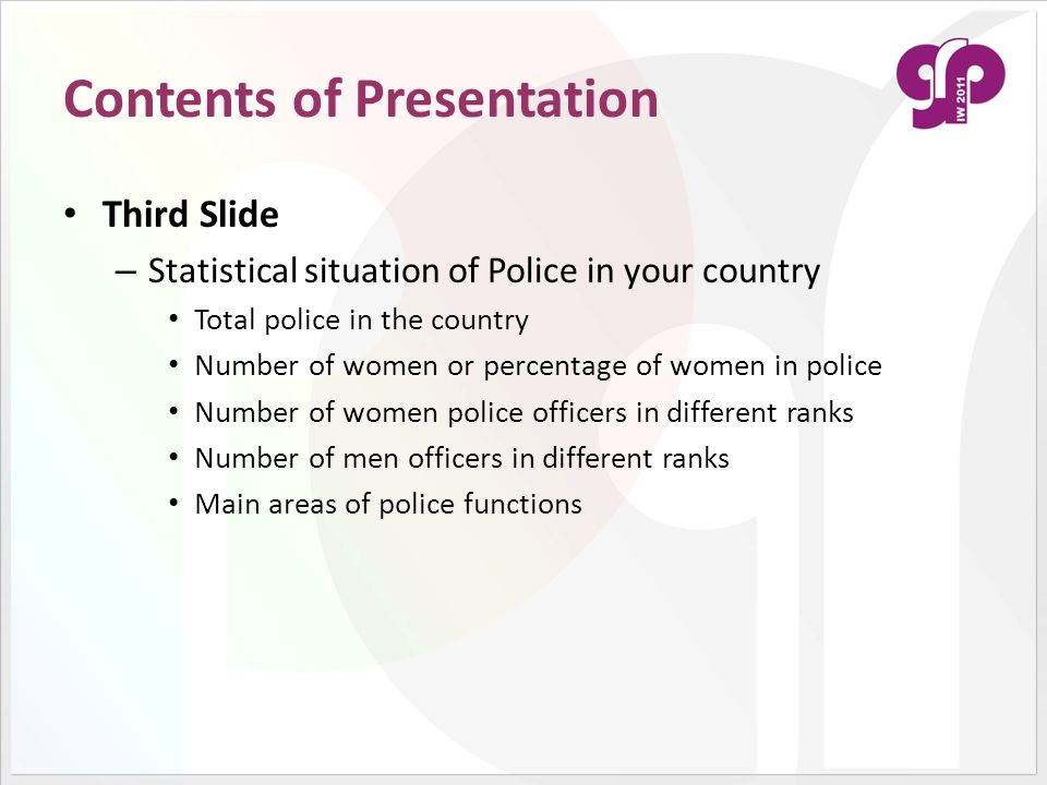 Contents of Presentation Fourth Slide – Main tasks/ jobs or assignments given to women officers clearly mentioning if: These job assignments are important from the perspective of active policing.