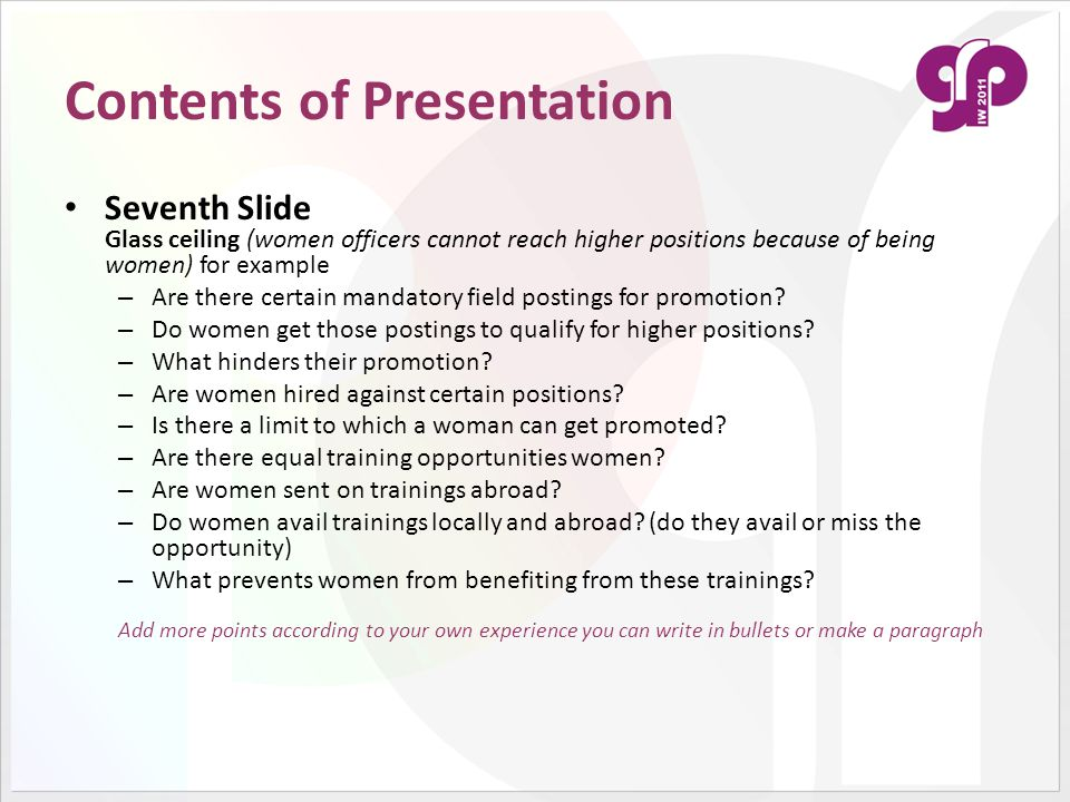Contents of Presentation Seventh Slide Glass ceiling (women officers cannot reach higher positions because of being women) for example – Are there cer