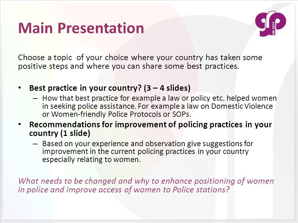 Main Presentation Choose a topic of your choice where your country has taken some positive steps and where you can share some best practices. Best pra