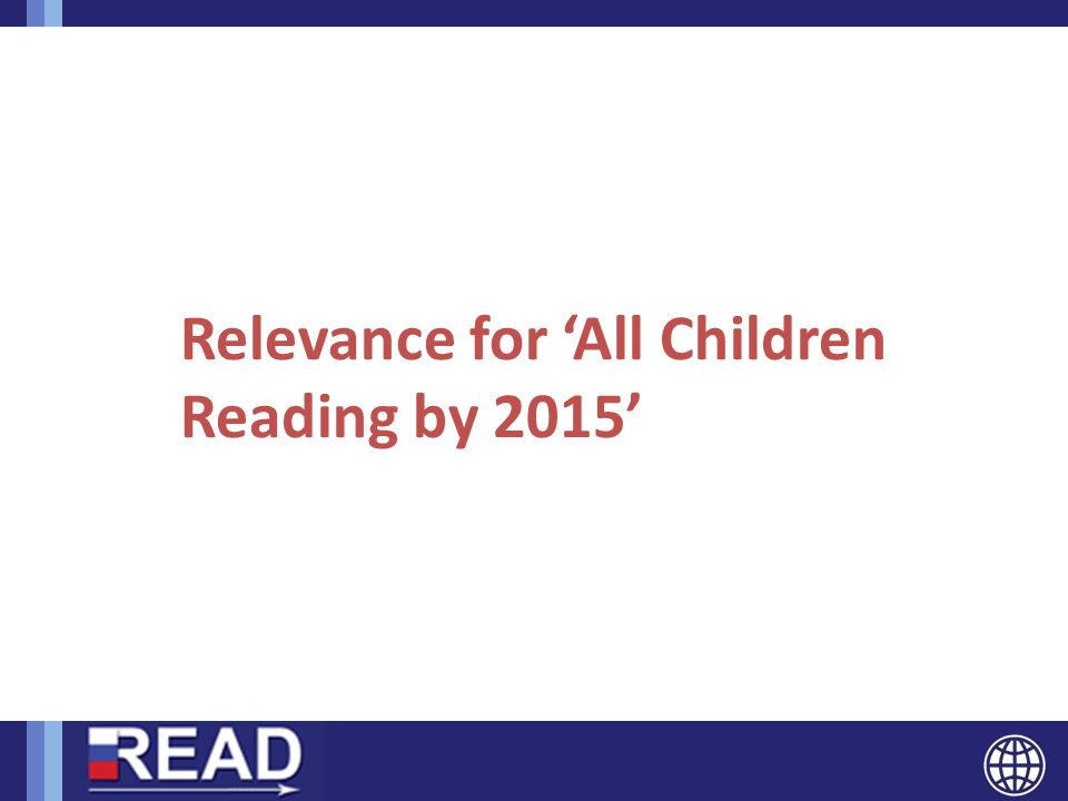 Relevance for 'All Children Reading by 2015'