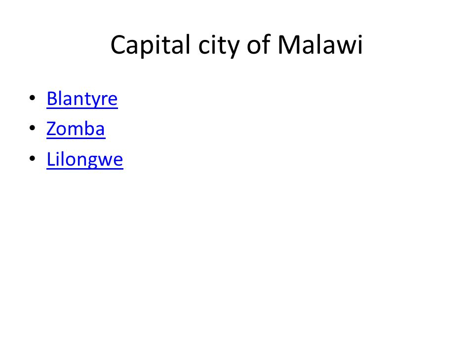 Capital city of Malawi Blantyre Zomba Lilongwe