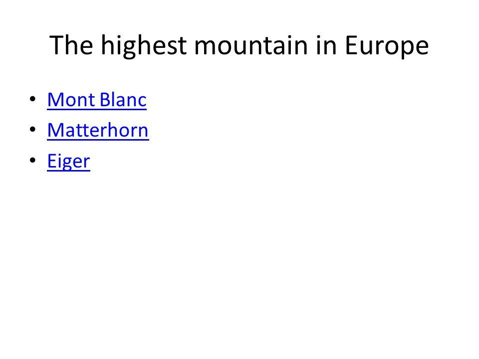 The highest mountain in Europe Mont Blanc Matterhorn Eiger
