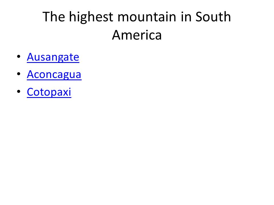The highest mountain in South America Ausangate Aconcagua Cotopaxi