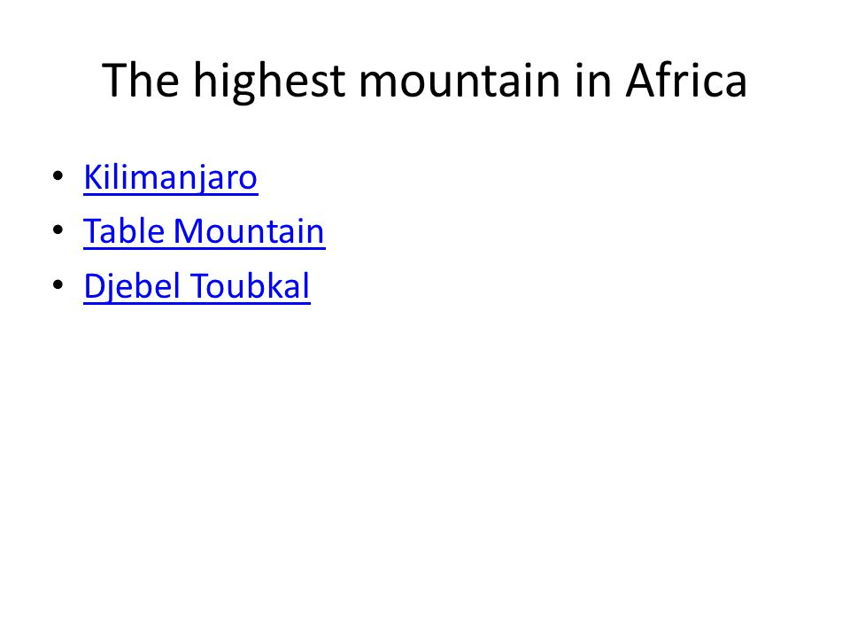 The highest mountain in Africa Kilimanjaro Table Mountain Djebel Toubkal