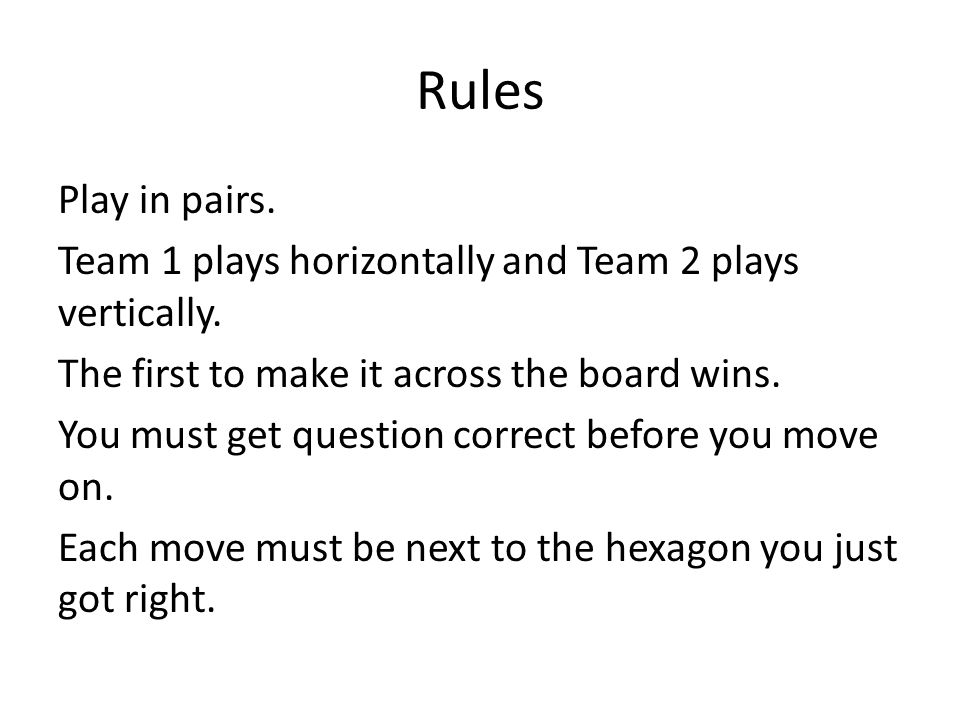 Rules Play in pairs. Team 1 plays horizontally and Team 2 plays vertically.