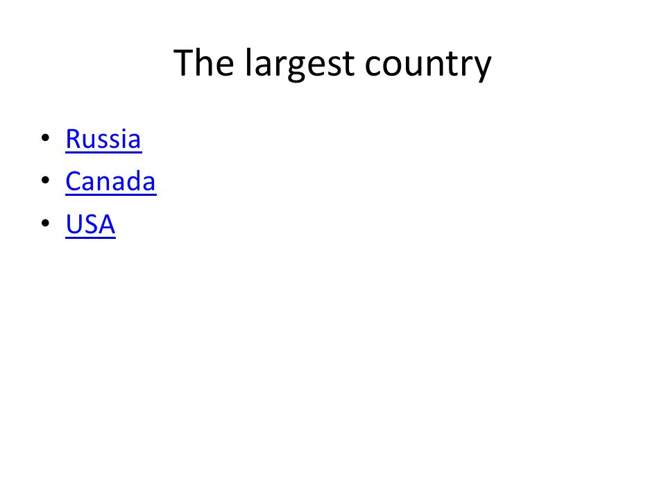 The largest country Russia Canada USA